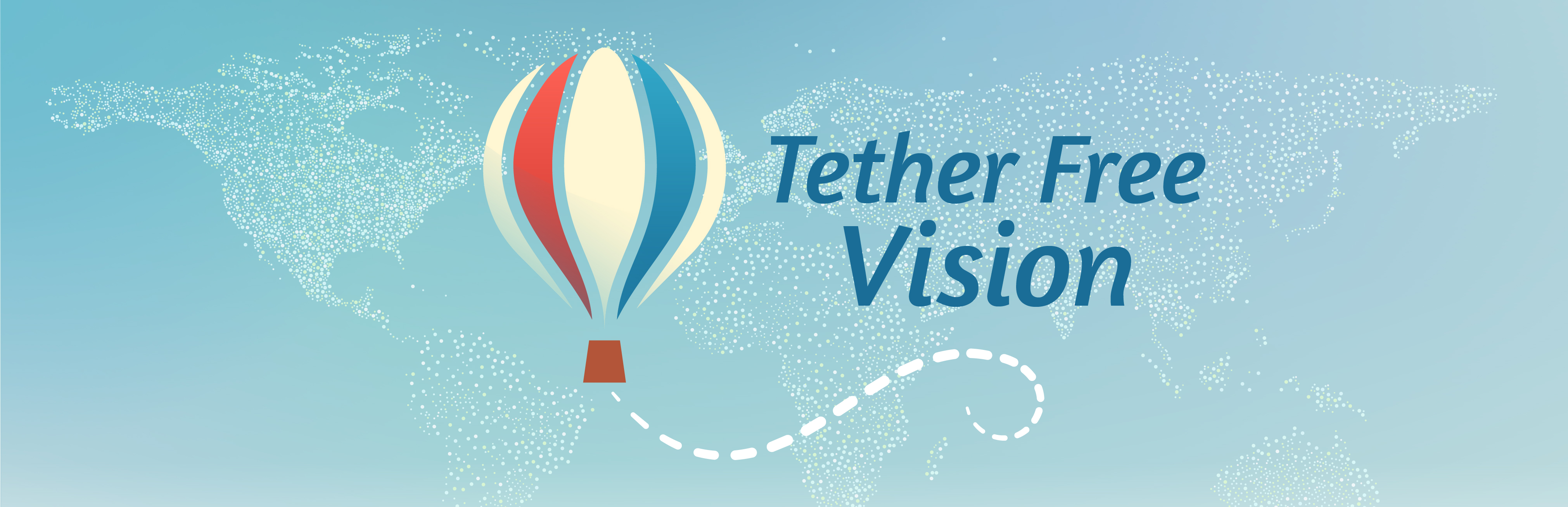 Tether Free Vision